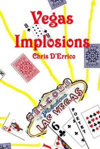 Vegas Implosions by Chris D'Errico (Virgogray Press, 2008)