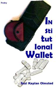 Institutional Wallet by Suzi Kaplan Olmsted (Virgogray Press, 2009)