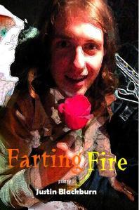 Farting Fire by Justin Blackburn (Virgogray Press, 2009)